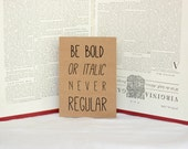 Be Bold or Italic, Never Regular Graduation Card : Brown Kraft Paper