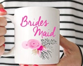 Floral Bridesmaid Coffee Cup | Mug | Bridesmaid Mug | Mother of the Bride | Bride | Maid of Honor | Matron of Honor | Flower Girl | Wedding