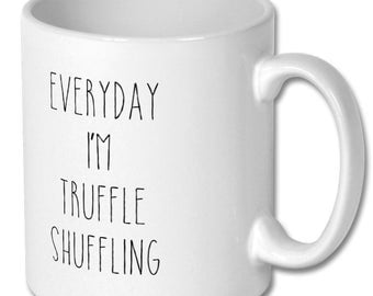 Goonies themed mug novelty comedy gift not available on the high street Everyday i'm truffle shuffling