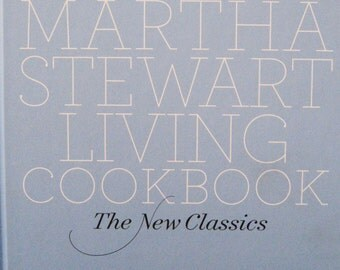The MARTHA STEWART Living Cookbook ~  The New Classics ~ Over 1,200 Recipes ~ 704 Pages