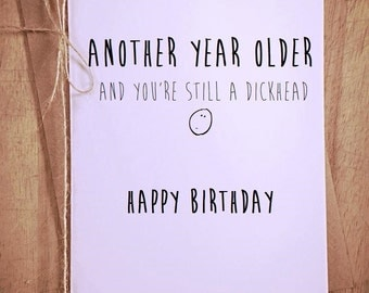 Funny Happy Birthday Card  blank greeting card another year older, swear cheeky novelty