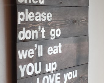 """Childrens book Where the Wild Things Are quote """" the wild things cried please don't go, we'll eat you up we love you so"""" reclaimed wood sign"""