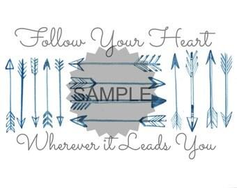 Follow Your Heart (Arrow) Print