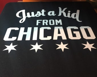 Just a kid from chicago tee!!! Available in adult sizes as well