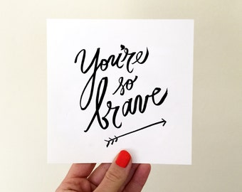 You're So Brave! greeting card