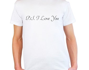 Mens & Womens TShirt with Quote P.S I Love You Design / Inspirational Romantic Text Shirts / Motivational Words Shirt + Free Decal Gift