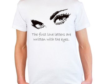 Mens & Womens T-Shirt with Womens Eyes Silhouette  Design / Quote The first love letters are written with the eyes + Free Random Decal Gift