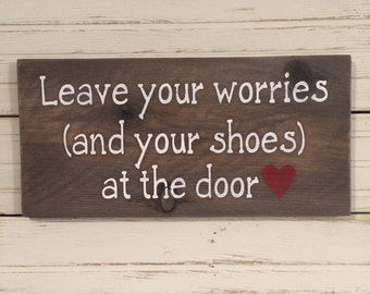 Leave your worries (and your shoes) at the door rustic sign