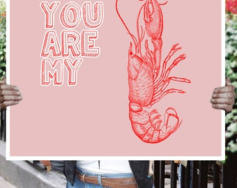 You are my lobster Inspirational Quote Wall Fine Art Prints, Art Posters