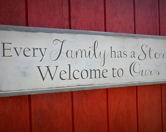 Every Family Has A Story Welcome to Ours Wood SIgn Inspirational Wooden Sign Large Wood Sign Over the Door Christmas Gift