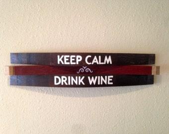Keep Calm Sign - Keep Calm Drink Wine Wall Hanging - Keep Calm Drink Wine -  Reclaimed Wine Barrel Sign - Rustic Wine Barrel Wood Sign