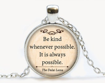 Be kind The Dalai Lama Quote Pendant. Quote Necklace. Quote jewelry. Birthday gift