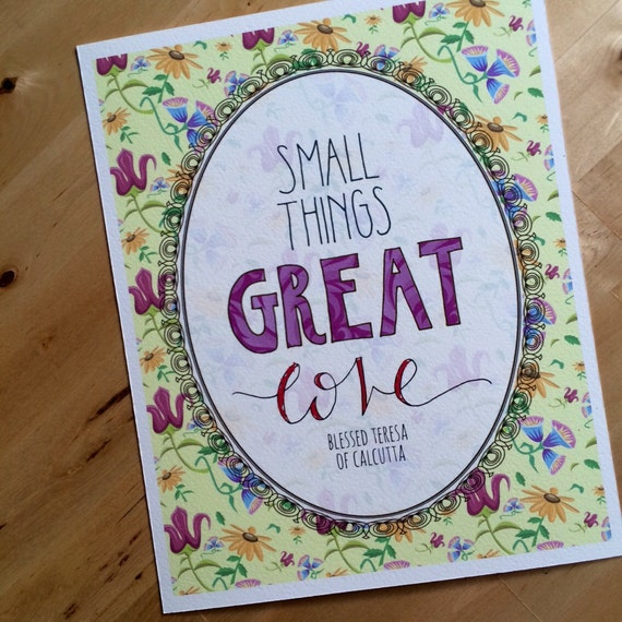 Small Things, Great Love {Floral} Mother Teresa Inspirational 8x10 Hand-Lettered Print Christian Catholic Art