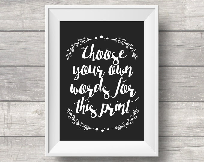 Custom Scripty Quote Design Print - Any color, Any quote. Simple, Modern and stylish font - FREE SHIPPING!