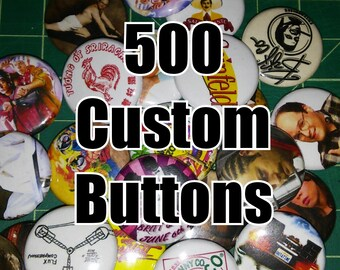 500 Custom 1 Inch Buttons