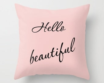 Hello beautiful pillow, typography inspirational pillow, decorative pillow cover, quote pillow, text pillow, pillow art, designer, modern