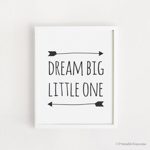 Big And Little Quotes Dream Big Little One Printable Quotes Poster Sign White And