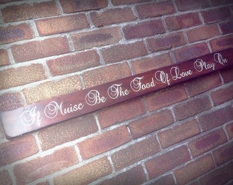 Shakespeare If Music Be The Food Of Love, Play On Hand Painted Quote Sign