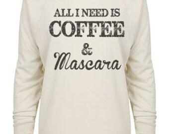 All I Need Is Coffee And Mascara 3/4 Sleeve Raglan