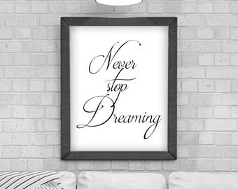 Digital Download 'Never Stop Dreaming' Typography Poster, Printable Art, Instant Download, Wall Prints, Digital Art, typography quote,