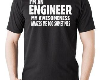 I am An engineer T-shirt Funny Engineering Student T-shirt Engineer Computer Engineer Electrical Engineer Tee Shirt Gift