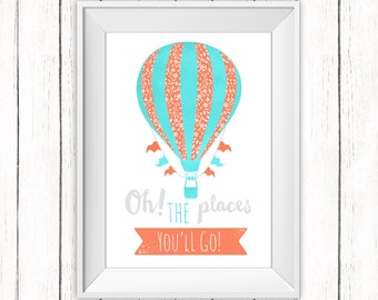 Nursery Printable Art Oh The Places You'll Go Dr Seuss Quote Hot Air Balloon Turquoise Coral Print 8x10 Digital Print Instant Download