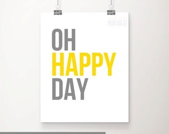 Oh Happy Day Printable Wall Art, Baby Boy or Baby Girl Nursery Quote Art, Digital Print, Oh Happy Day Sign, Party Printable Wall Art