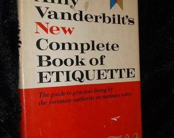 Amy Vanderbilt's New Complete Book of Etiquette 1963 Hardcover with Dust Jacket
