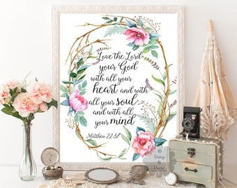 Matthew 22:37 Love the Lord your God with all your heart soul mind floral Bible verse Scripture print nursery typography poster decor print
