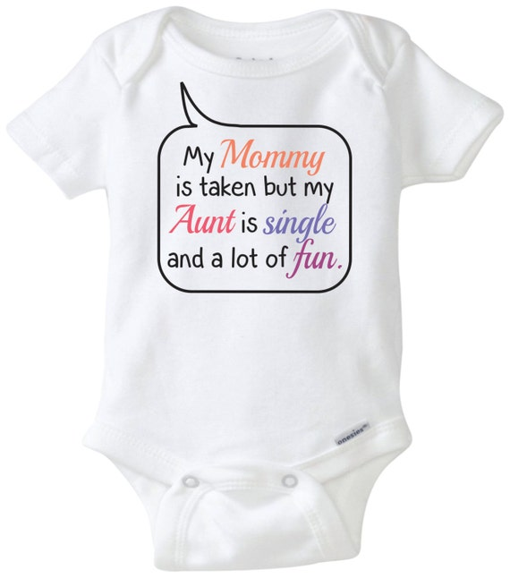 My Mom is taken Funny baby saying Baby onesie Aunt onesie