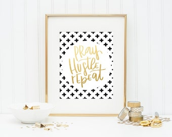 Pray Hustle Repeat Printable Pray Printable Hustle Printable Inspirational Gift Home Decor Office Decor Wall Art Modern Printable