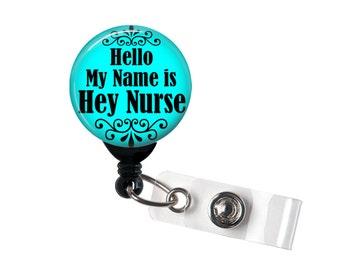 Hello my name is Badge reel, ID Badge holder, retractable badge reel, customized, Hey Nurse, RN, LPN
