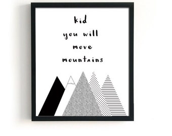 Dr Seuss print Kid You will Move Mountains nursery printable poster ALL SIZES /Dr Seuss nursery quote /Scandinavian Nursery Print  minimal