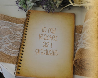 Graduation Journal, Writing Journal - To My Teacher as I Graduate, Custom Personalized Journals Vintage Style Book