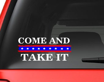 Come and Take It (R7) Vinyl Decal Sticker Car/Truck Laptop/Netbook Window