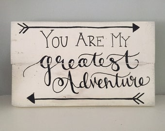 Rustic Home Decor, You Are My Greatest Adventure Sign ~ Disney's Up Sign, Disney Wedding/Anniversary Gift, Reclaimed Wood, Hand Painted Sign