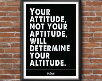 Inspiration / Motivation quote poster Zig Zagler wall art print. 'Your attitude'