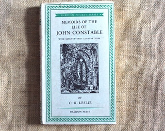 Memoirs of the Life of John Constable by C.R. Leslie, Phaidon Press 1951