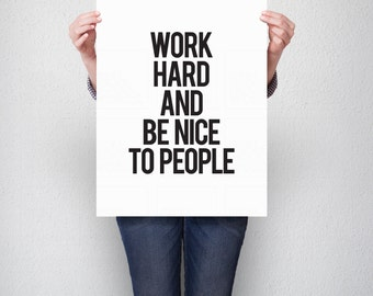 Work Hard Print Home Decor Quote Work Hard And Be Nice To People Typography Poster Quote Print Black & White Wall Decor Inspirational Quote