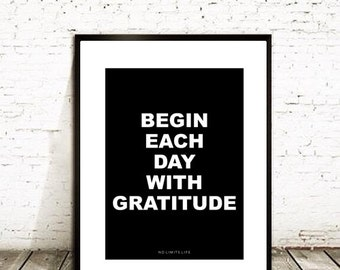 Begin Each Day With Gratitude - 8.5x11 quote poster print - Fast Shipping