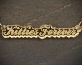 Kitties Forever Script Gold Mirror Acrylic Necklace