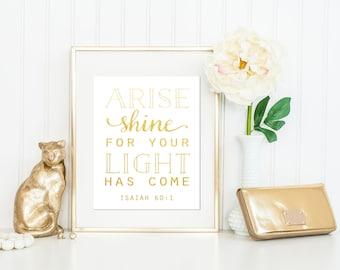 Arise Shine For Your Light Has Come Print / Gold Foil Print / Isaiah 60:1 Print / Scripture Print / Bible Verse Print / ACTUAL FOIL