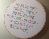 You are the finest - hand drawn and embroidered F. Scott Fitzgerald  / Great Gatsby quotation wall hanging