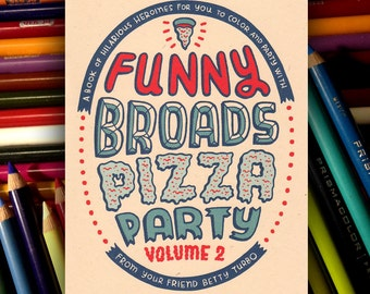 Funny Broads Pizza Party Volume 2 Coloring Book Zine