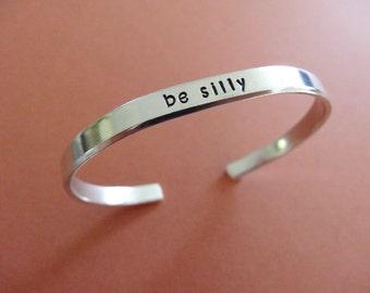 Be Silly Bracelet - Personalized Bracelet - 1/5 inch cuff