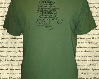 Sherlock Holmes Shirt - Mens Organic Shirt - Sherlock Holmes Quote - Improbable Truth - Tshirt - 3 Colors - Gift Friendly