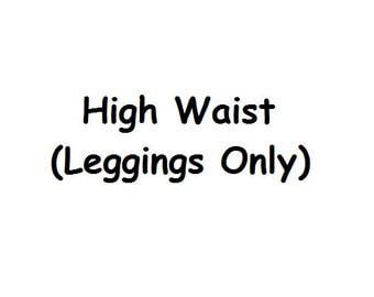 High Waisted (Leggings Only)