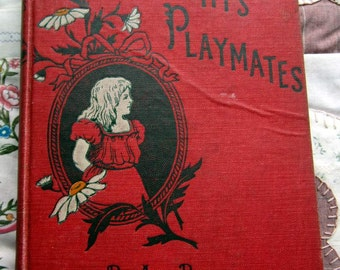 SALE Dorothy's Playmates. Amy Brooks. 1903 FIRST EDITION. Lee and Shepard