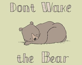 Word Nursery Art -- Dont Wake the Bear -- Bear Nursery Art -- Children's Art Print, Woodland Art, Alphabet Nursery Art