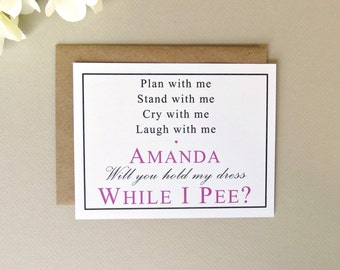 Personalized Wedding Party Invitation Card Will You Hold My Dress While I Pee Funny Poem for Bridesmaid or Maid of Honor